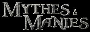 MYTHES & MANIES
